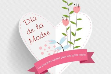 'Día de la Madre 2018', con el lema 'Un pequeño detalle para una gran mujer' y realización de talleres infantiles